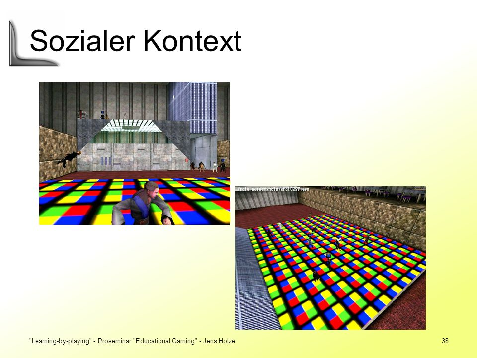 Sozialer Kontext Learning-by-playing - Proseminar Educational Gaming - Jens Holze