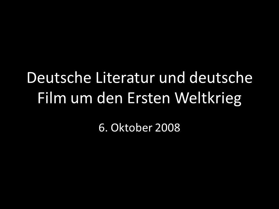 Deutsche Literatur und deutsche Film um den Ersten Weltkrieg