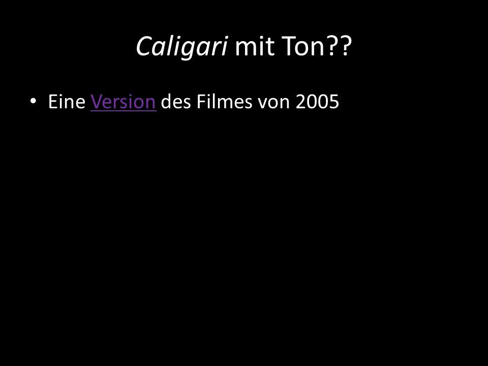 Caligari mit Ton Eine Version des Filmes von 2005