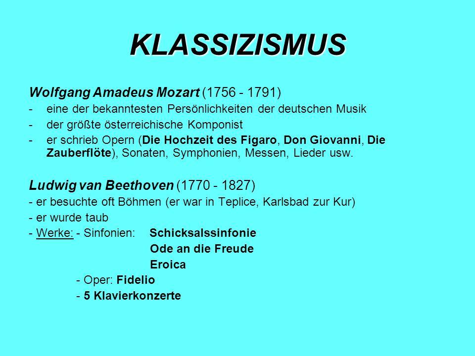 KLASSIZISMUS Wolfgang Amadeus Mozart (1756 - 1791)