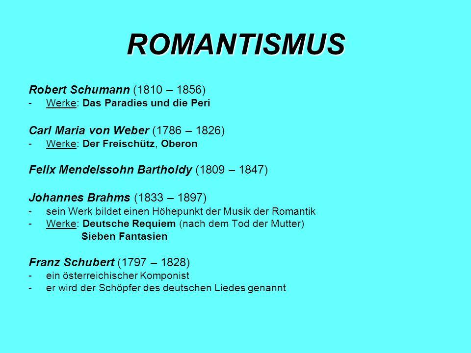 ROMANTISMUS Robert Schumann (1810 – 1856)