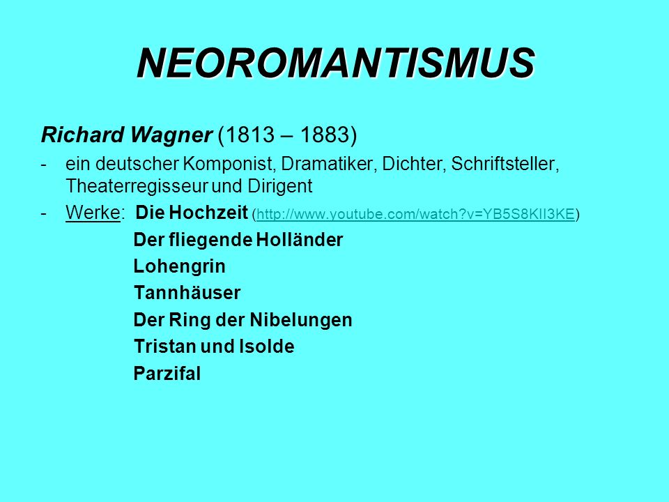 NEOROMANTISMUS Richard Wagner (1813 – 1883)
