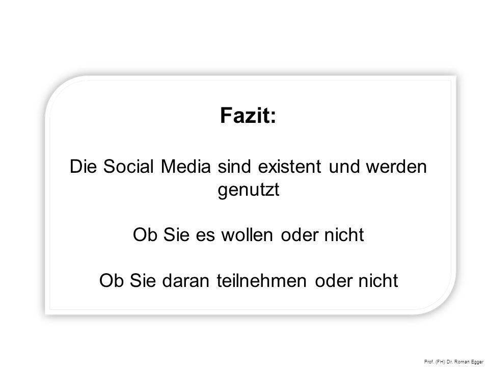 Fazit: Die Social Media sind existent und werden genutzt