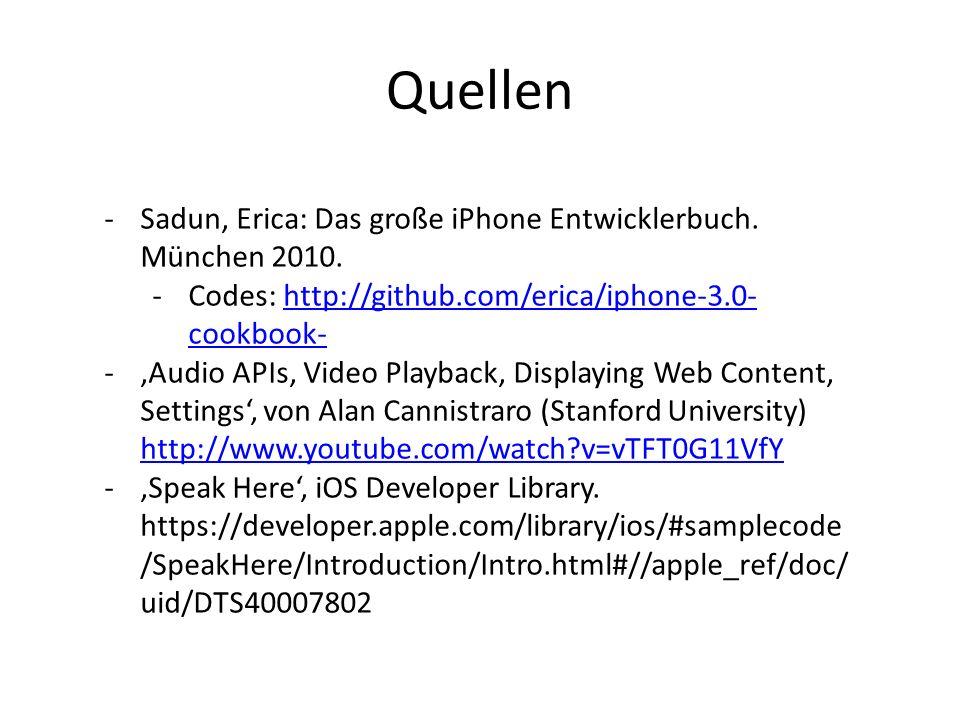 Quellen Sadun, Erica: Das große iPhone Entwicklerbuch. München 2010.