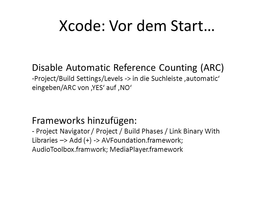 Xcode: Vor dem Start… Disable Automatic Reference Counting (ARC)