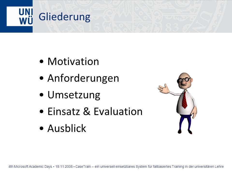 Gliederung Motivation Anforderungen Umsetzung Einsatz & Evaluation Ausblick