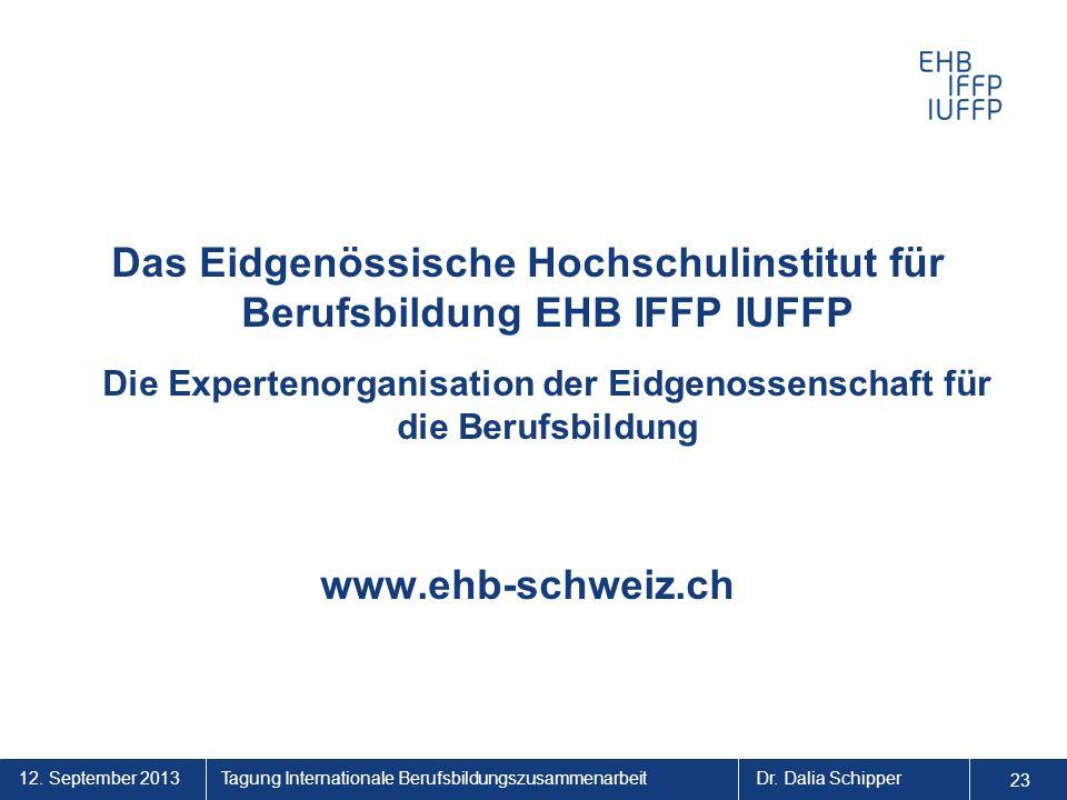 Das Eidgenössische Hochschulinstitut für Berufsbildung EHB IFFP IUFFP Die Expertenorganisation der Eidgenossenschaft für die Berufsbildung
