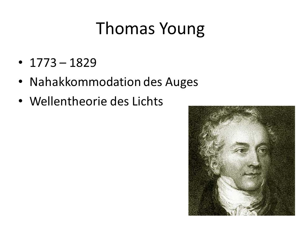 Thomas Young 1773 – 1829 Nahakkommodation des Auges