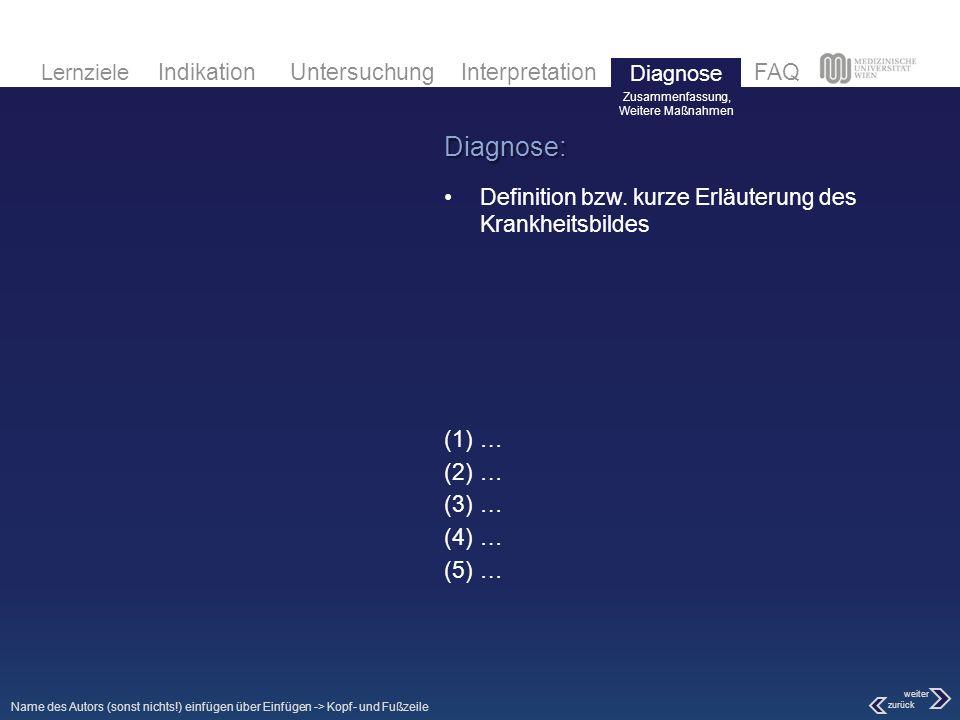 Diagnose: Definition bzw. kurze Erläuterung des Krankheitsbildes …