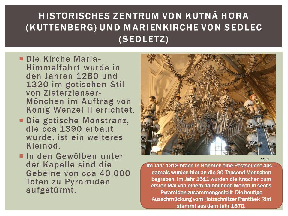 Historisches Zentrum von Kutná Hora (Kuttenberg) und Marienkirche von Sedlec (Sedletz)