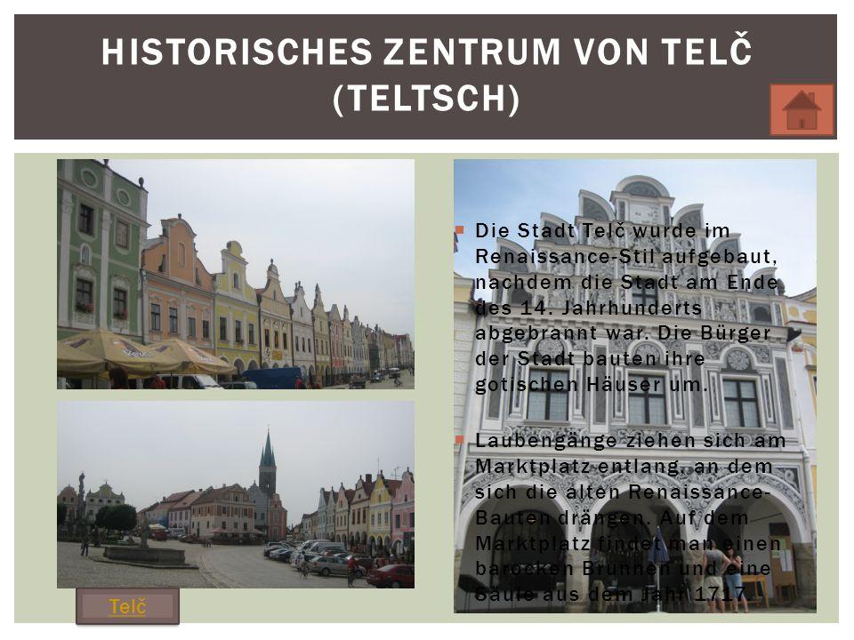 Historisches Zentrum von TelČ (Teltsch)