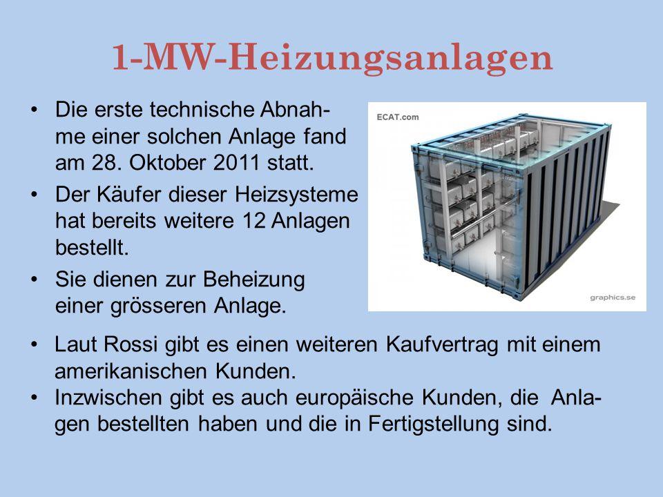 1-MW-Heizungsanlagen Die erste technische Abnah-me einer solchen Anlage fand am 28. Oktober 2011 statt.