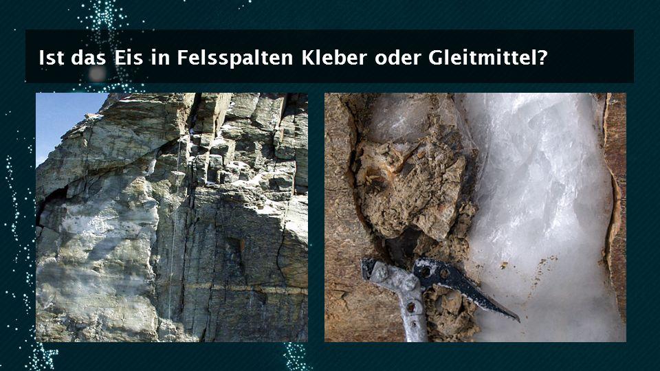 Ist das Eis in Felsspalten Kleber oder Gleitmittel