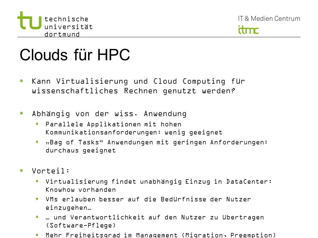 Clouds für HPC Kann Virtualisierung und Cloud Computing für wissenschaftliches Rechnen genutzt werden