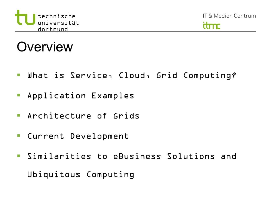 Overview What is Service, Cloud, Grid Computing Application Examples