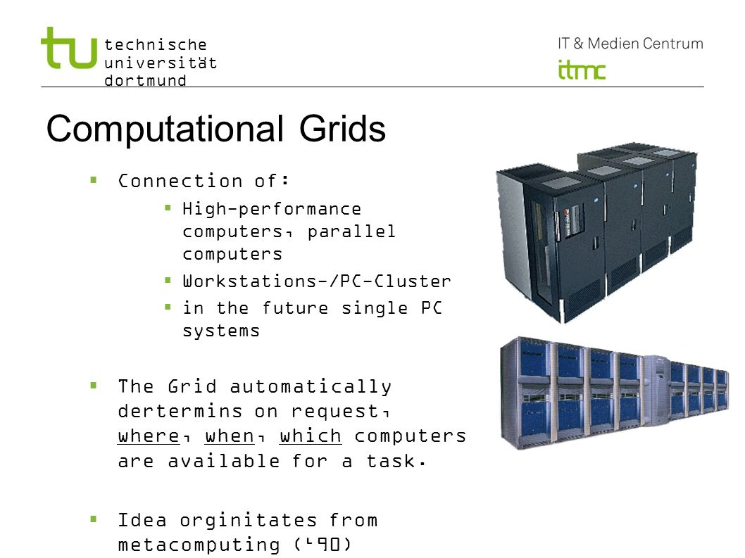 Computational Grids Connection of: