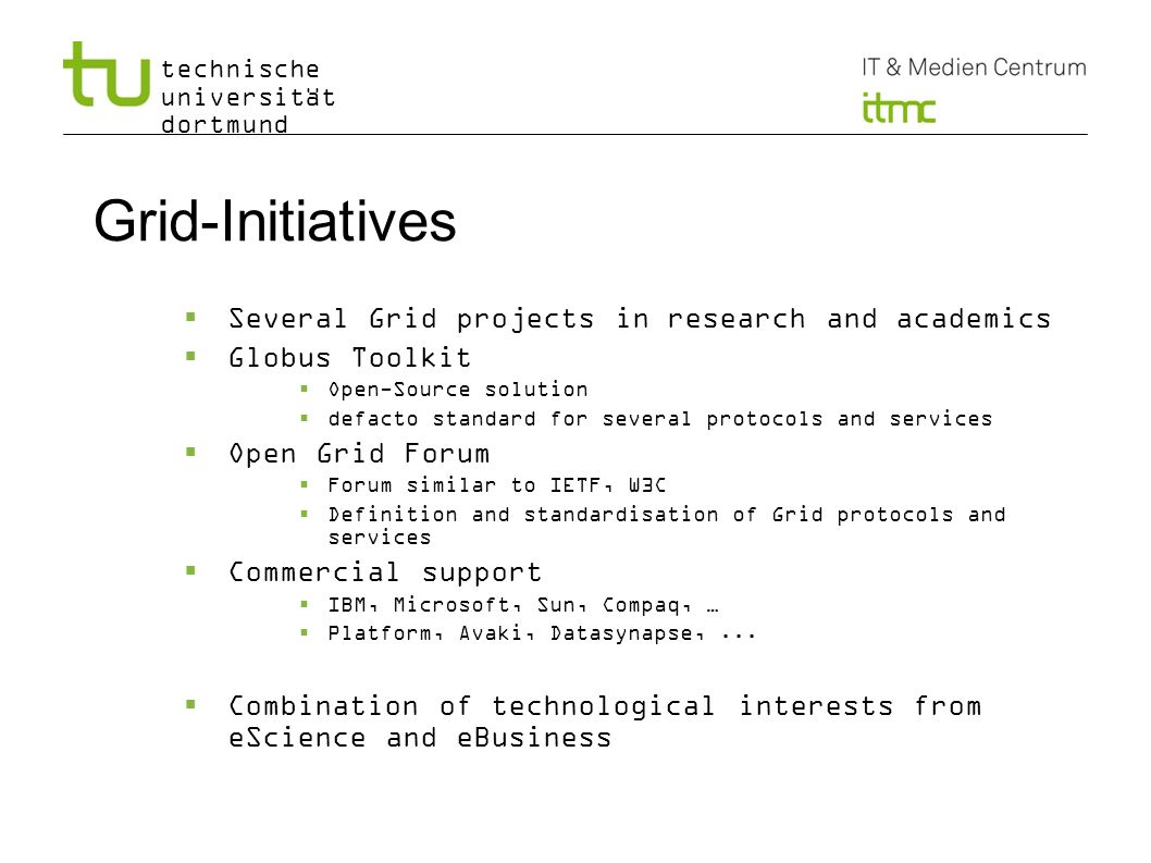 Grid-Initiatives Several Grid projects in research and academics