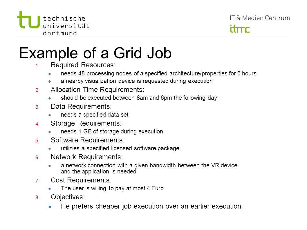 Example of a Grid Job Required Resources: