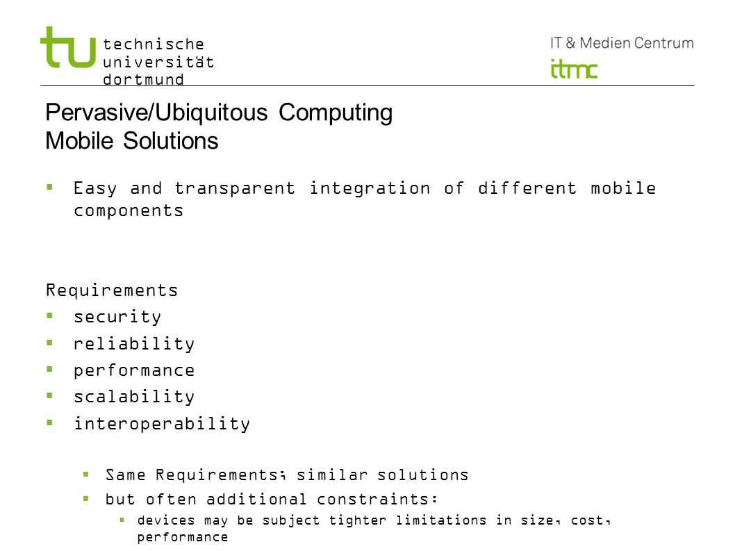 Pervasive/Ubiquitous Computing Mobile Solutions