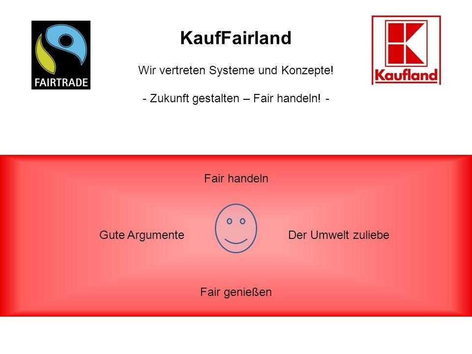 KaufFairland Wir vertreten Systeme und Konzepte!