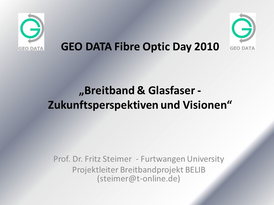 "GEO DATA Fibre Optic Day 2010 ""Breitband & Glasfaser - Zukunftsperspektiven und Visionen"