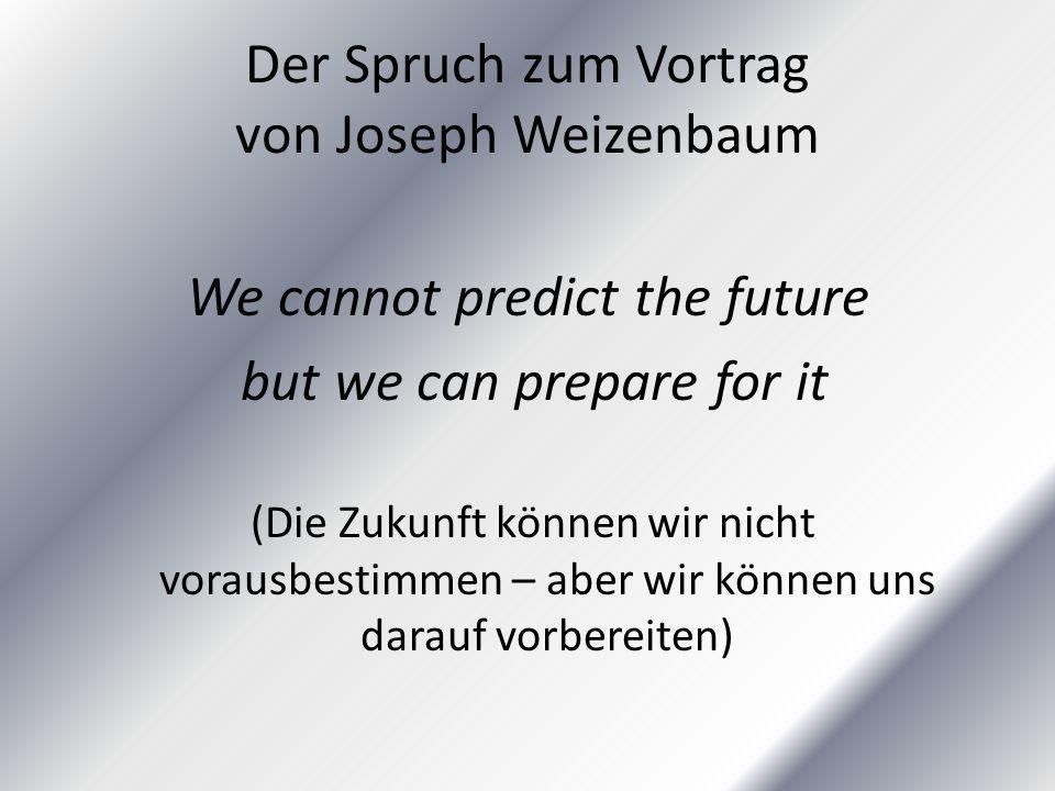 Der Spruch zum Vortrag von Joseph Weizenbaum