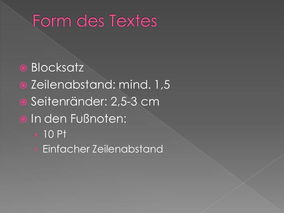 Form des Textes Blocksatz Zeilenabstand: mind. 1,5