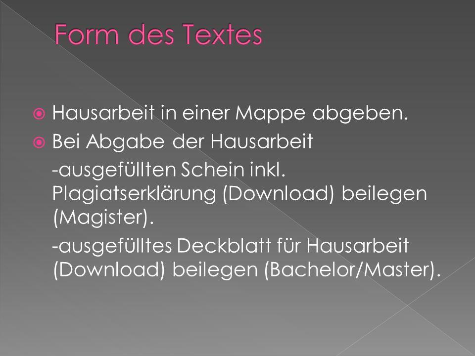 Form des Textes Hausarbeit in einer Mappe abgeben.