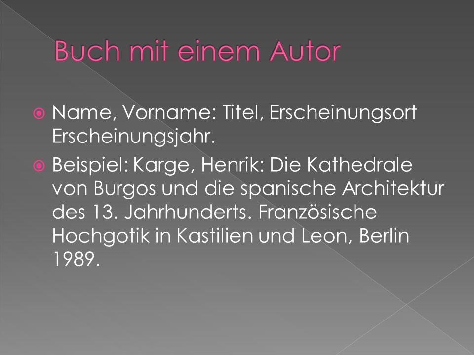 Buch mit einem Autor Name, Vorname: Titel, Erscheinungsort Erscheinungsjahr.
