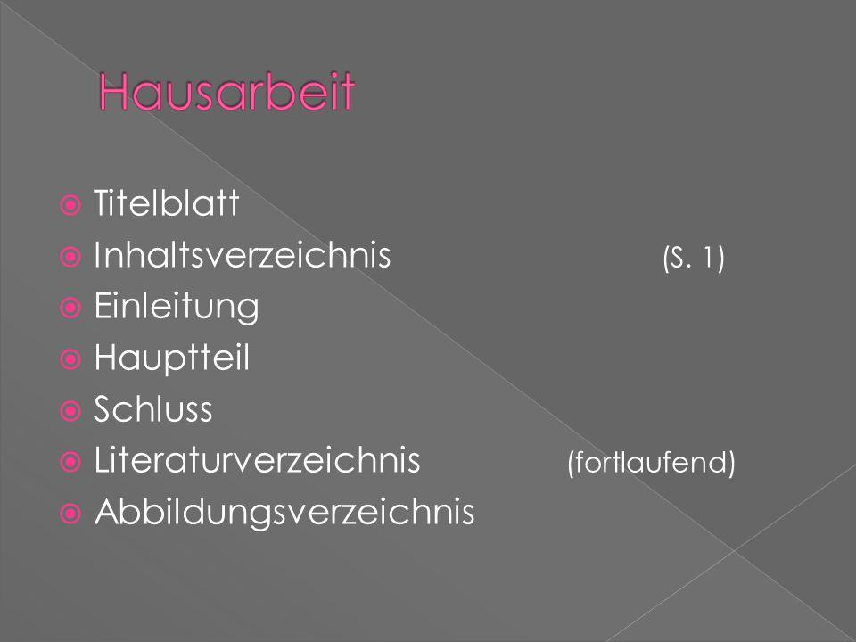 Hausarbeit Titelblatt Inhaltsverzeichnis (S. 1) Einleitung Hauptteil