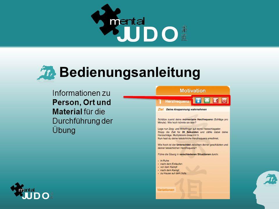 Bedienungsanleitung Informationen zu Person, Ort und Material für die Durchführung der Übung