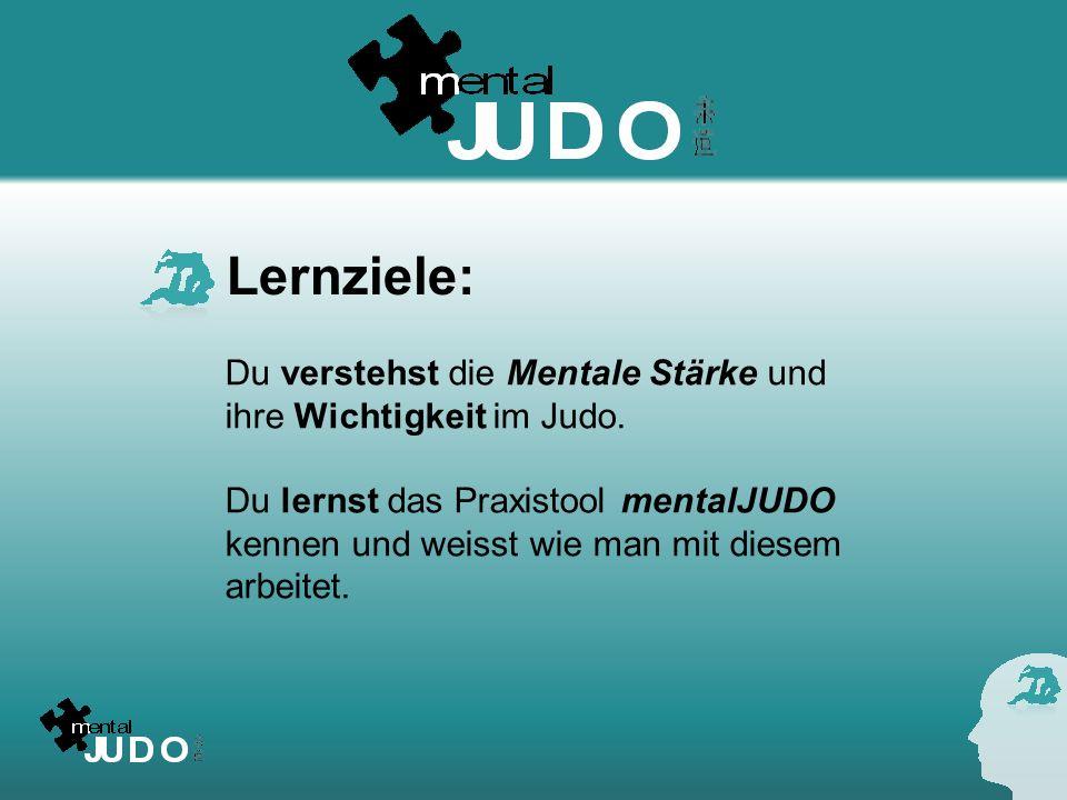 Lernziele: Du verstehst die Mentale Stärke und ihre Wichtigkeit im Judo.
