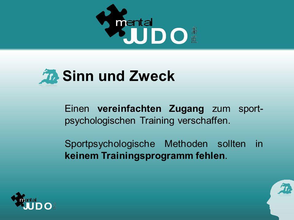 Sinn und Zweck Einen vereinfachten Zugang zum sport-psychologischen Training verschaffen.