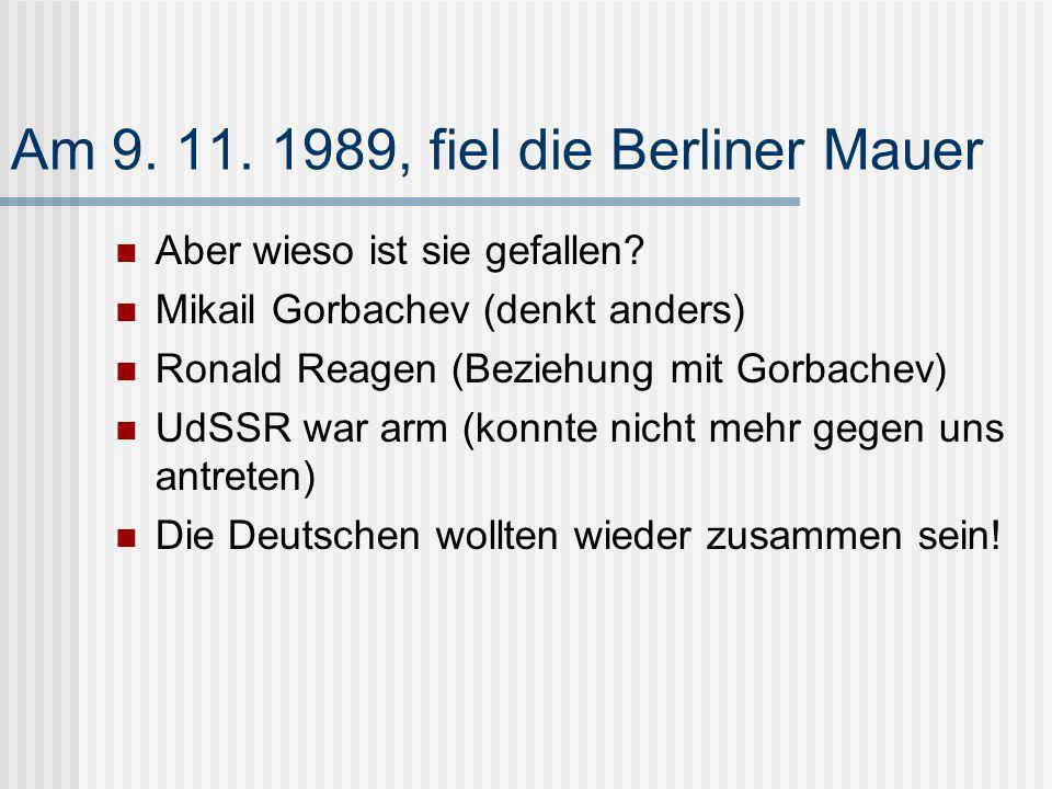 Am 9. 11. 1989, fiel die Berliner Mauer