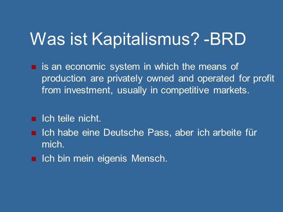 Was ist Kapitalismus -BRD