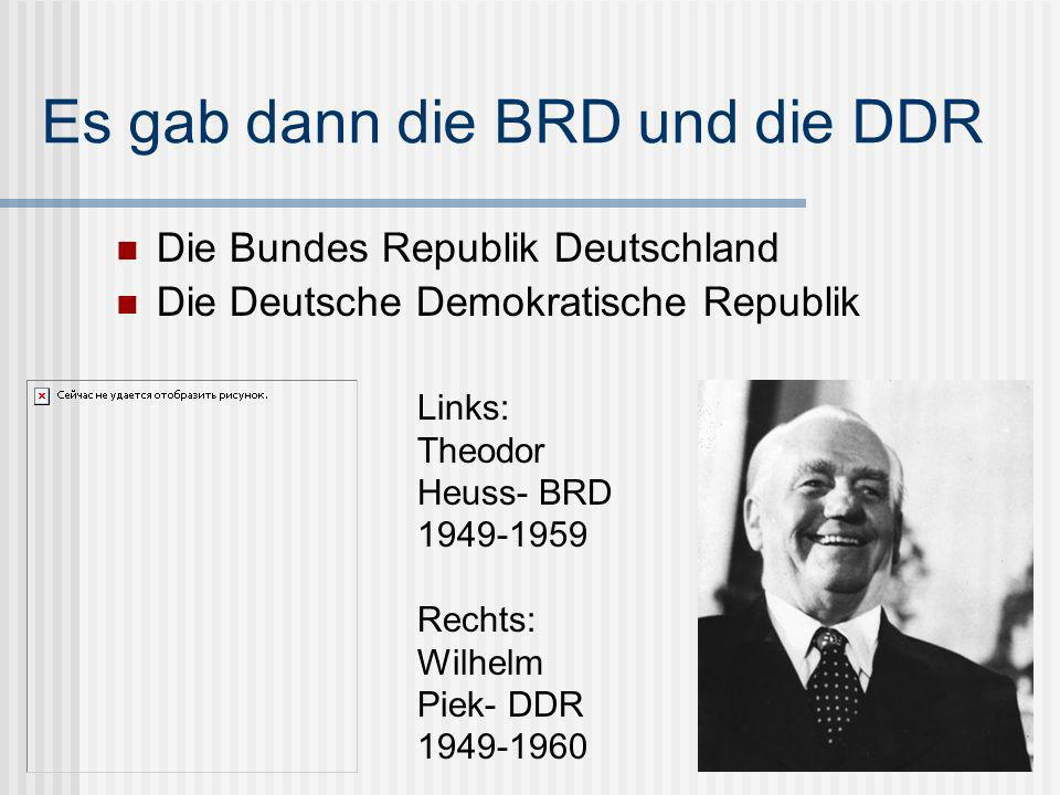 Es gab dann die BRD und die DDR