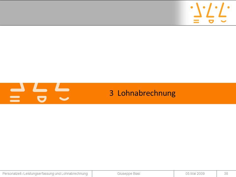 3 Lohnabrechnung Personalzeit-/Leistungserfassung und Lohnabrechnung Giuseppe Biasi.