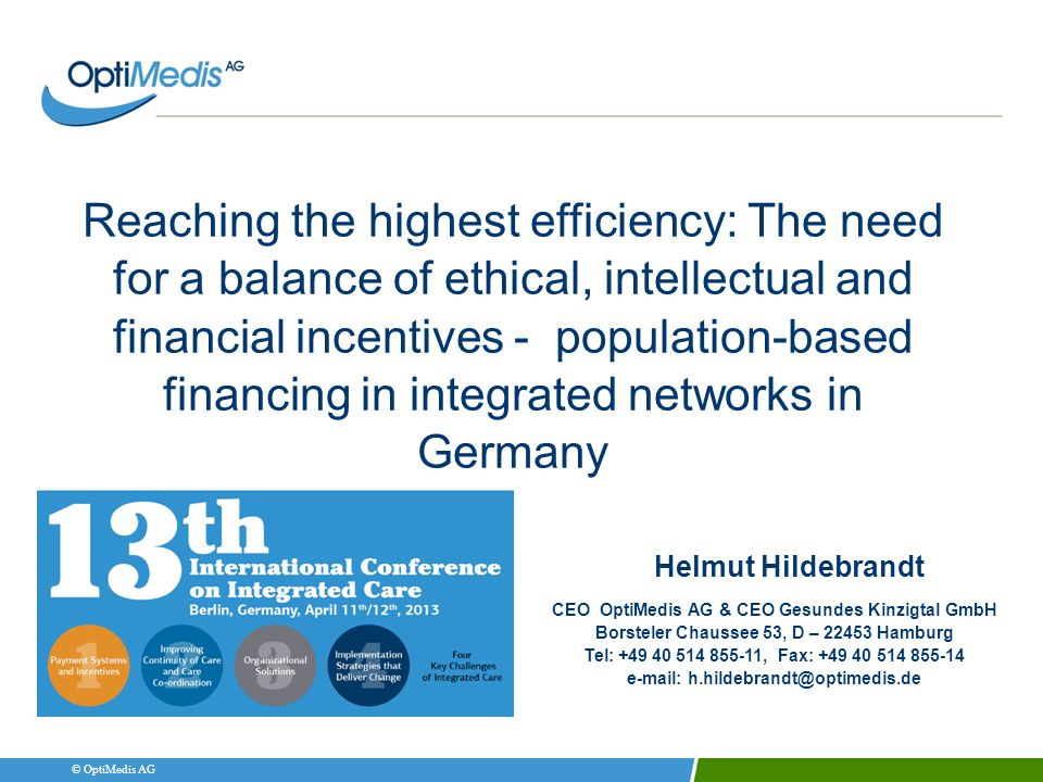 Reaching the highest efficiency: The need for a balance of ethical, intellectual and financial incentives - population-based financing in integrated networks in Germany