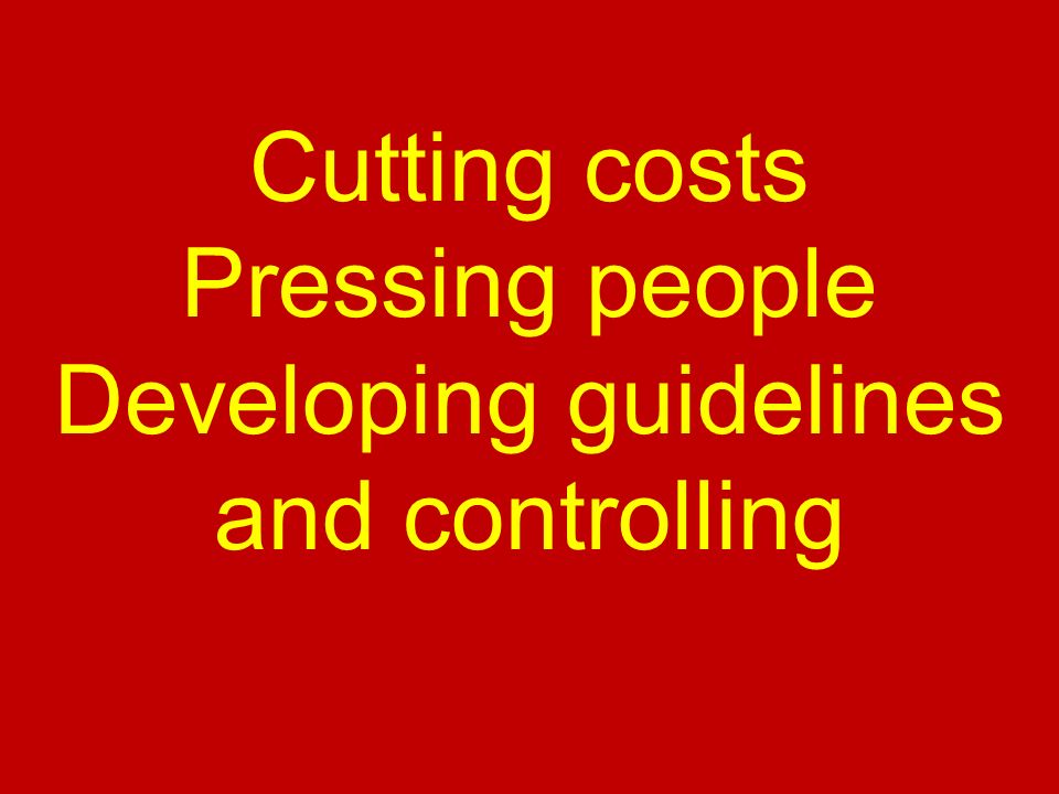 Developing guidelines and controlling