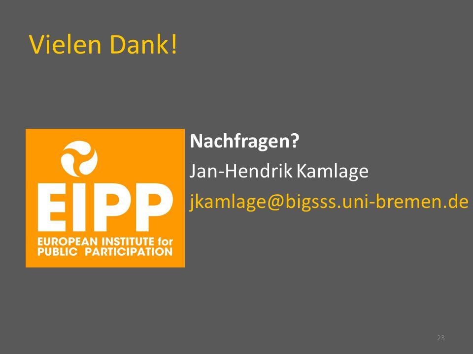 Vielen Dank! Nachfragen Jan-Hendrik Kamlage jkamlage@bigsss.uni-bremen.de