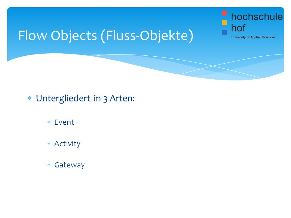 Flow Objects (Fluss-Objekte)