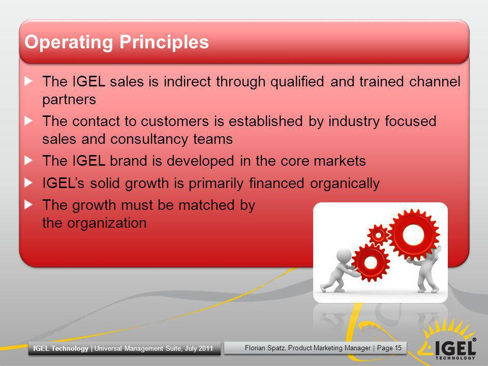 Operating Principles The IGEL sales is indirect through qualified and trained channel partners.