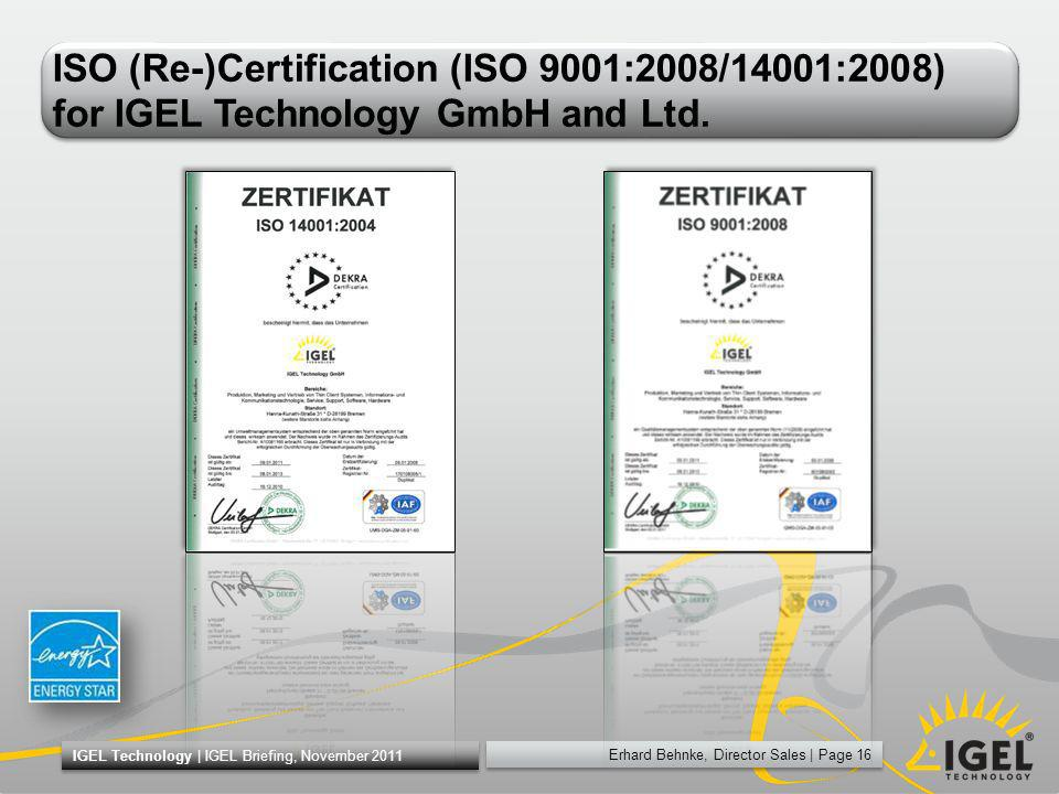 ISO (Re-)Certification (ISO 9001:2008/14001:2008) for IGEL Technology GmbH and Ltd.