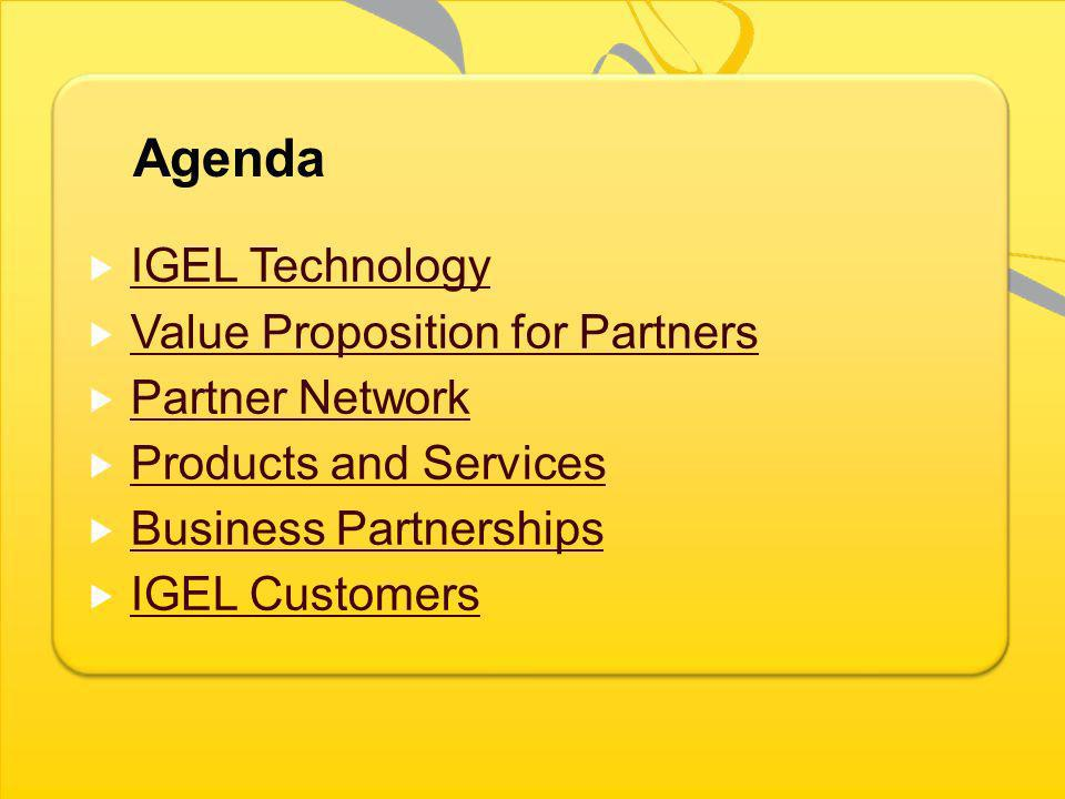IGEL Technology Value Proposition for Partners. Partner Network. Products and Services. Business Partnerships.