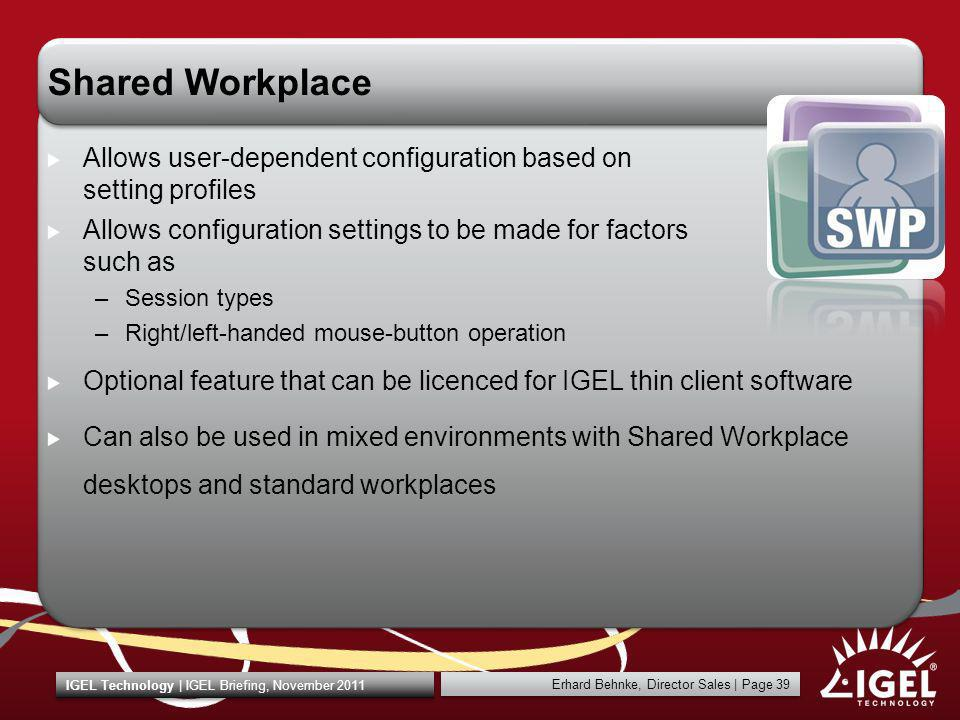 Shared Workplace Allows user-dependent configuration based on setting profiles.