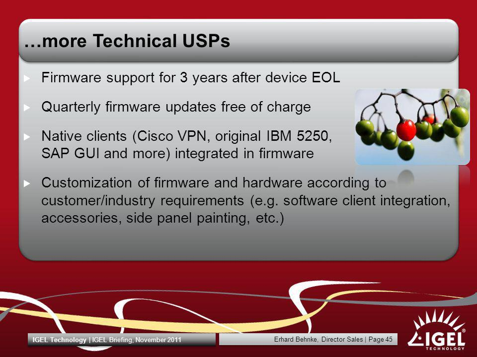 …more Technical USPs Firmware support for 3 years after device EOL