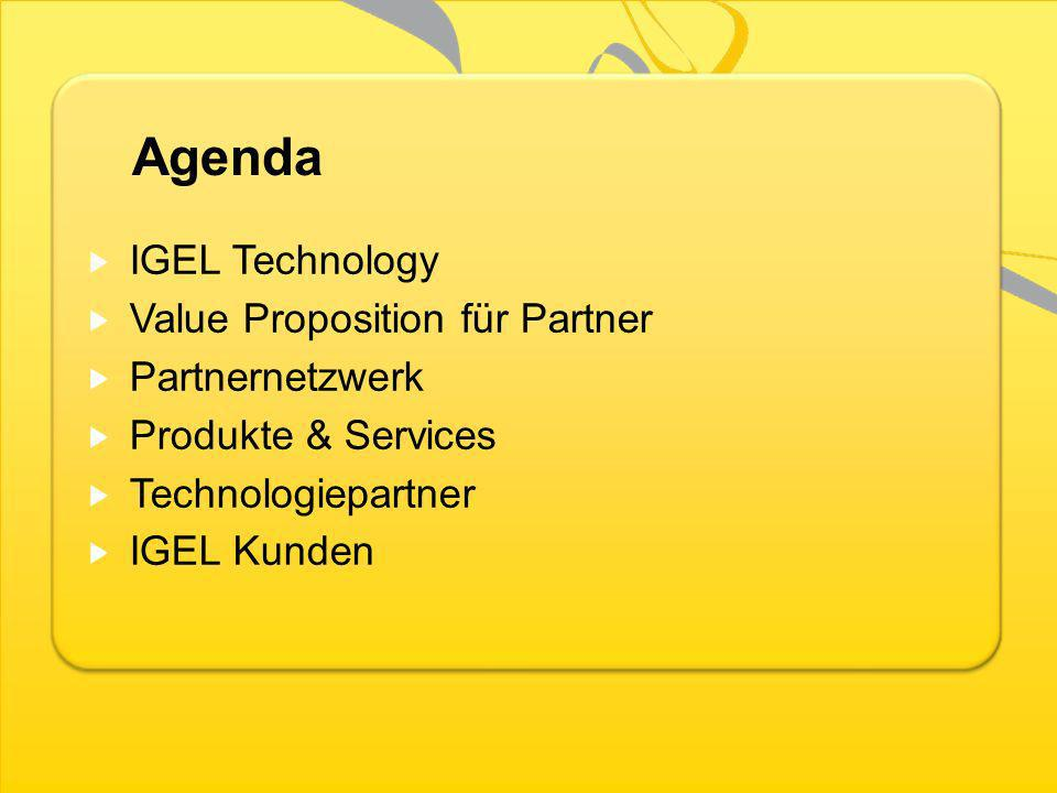 IGEL Technology Value Proposition für Partner. Partnernetzwerk. Produkte & Services. Technologiepartner.