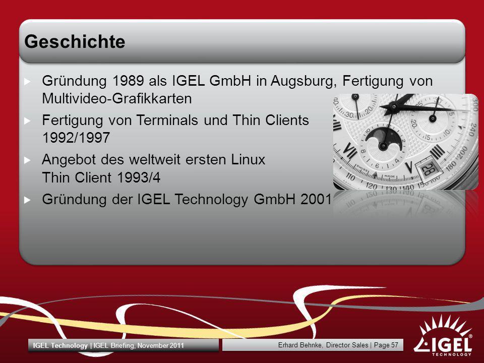 Geschichte Gründung 1989 als IGEL GmbH in Augsburg, Fertigung von Multivideo-Grafikkarten.