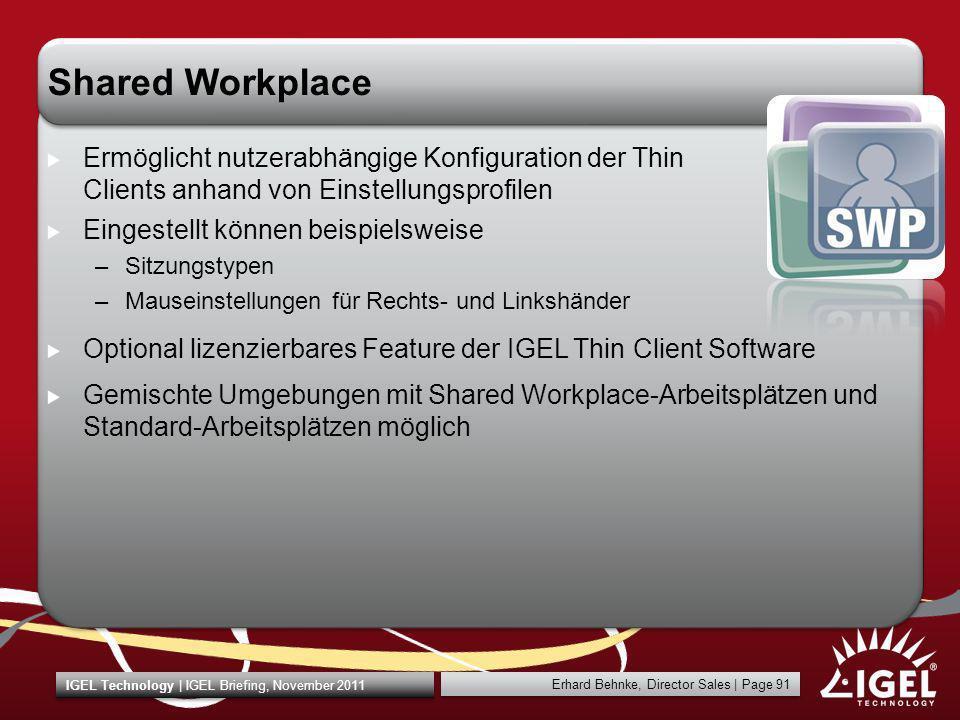 Shared Workplace Ermöglicht nutzerabhängige Konfiguration der Thin Clients anhand von Einstellungsprofilen.