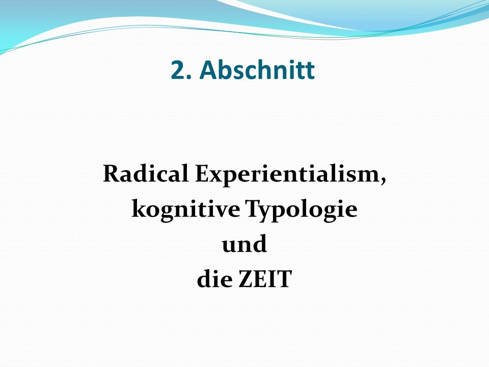Radical Experientialism, kognitive Typologie und die ZEIT